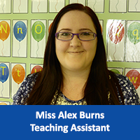 Miss Alex Burns Teaching Assistant