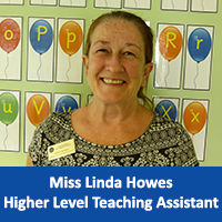 Miss Linda Howes Teaching Assistant (HLTA)