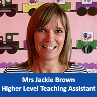 Mrs Jackie Brown Teaching Assistant (HLTA)