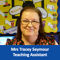 Mrs Tracey Seymour Teaching Assistant