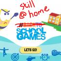 Still at School/Home Games